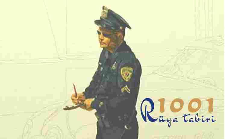 Rüyada polis görmek, olmak ne demek? 1001ruyatabiri.com