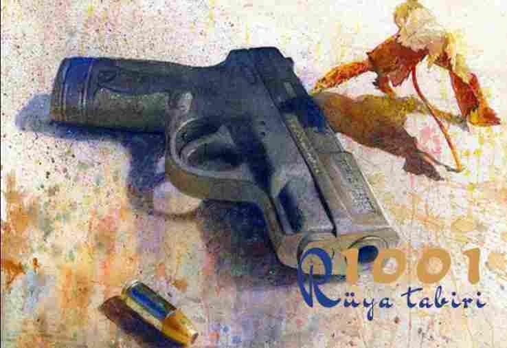 Rüyada silah görmek silah sesi duymak ateş etmek-1001ruyatabiri.com