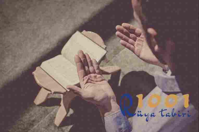 Rüyada dua görmek, dua etmek - 1001ruyatabiri.com