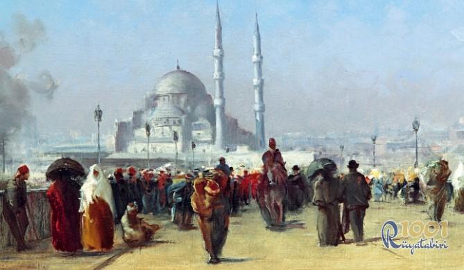 Rüyada İstanbul görmek-istanbula gitmek-istanbul'da olmak www.1001ruyatabiri.com