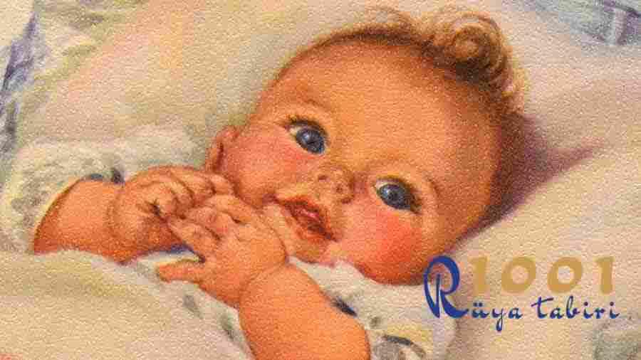 Ruyada Bebek Gormek-ruyada erkek bebek gormek ne demek-kiz bebek-ikiz gormek-bebek dogurmak-1001ruyatabiri