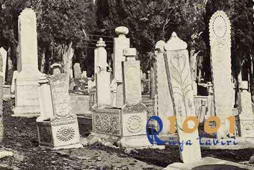 ruyada mezar gormek-ruyada mezarlik gormek-mezar kazmak-kabir gormek-kabristan gormek-1001ruyatabiri-diyanet