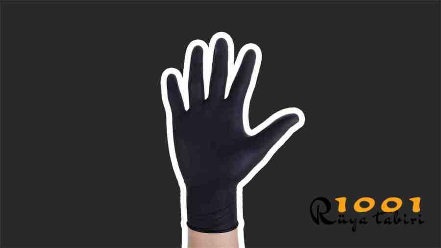 ruyada-eldiven-gormek-eldiven-almak-ruyada-eldiven-calmak-hediye-almak-kirli-yirtik-eldiven